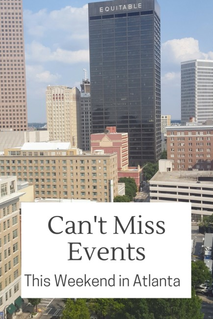 Don't miss these prime events this weekend in Atlanta.