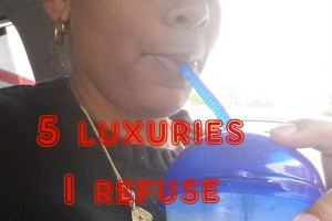 Five luxuries I REFUSE to give up