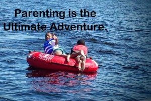 Parenting is the Ultimate Adventure. #Streamteam