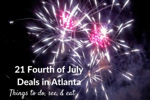 21 Fourth of July Deals in Atlanta