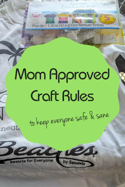 Mom approved craft rules to keep everyone safe and sane.