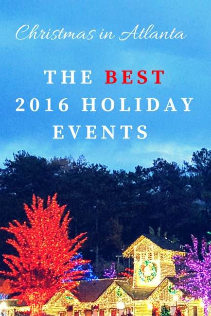There are tons of 2016 Atlanta Holiday events but some are better than others. Check out my favorites.
