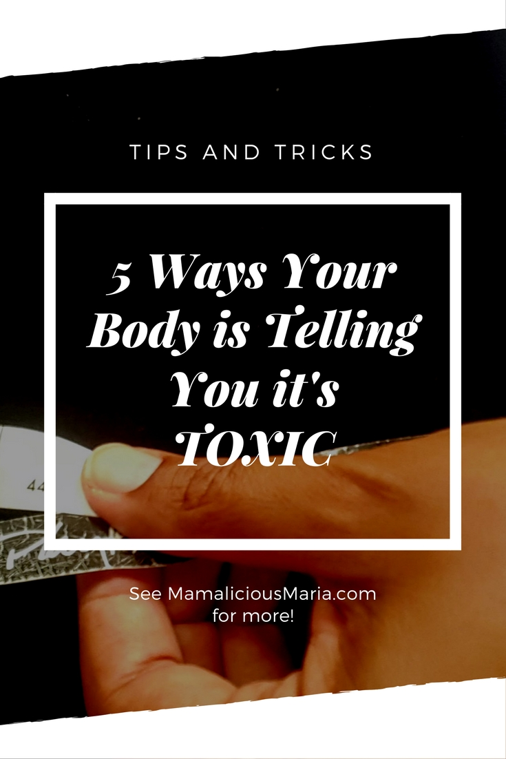 How do you know if you have a toxic body? It will tell you if you pay attention.